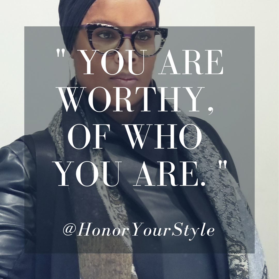 _You are worthy of who you are._ (2)